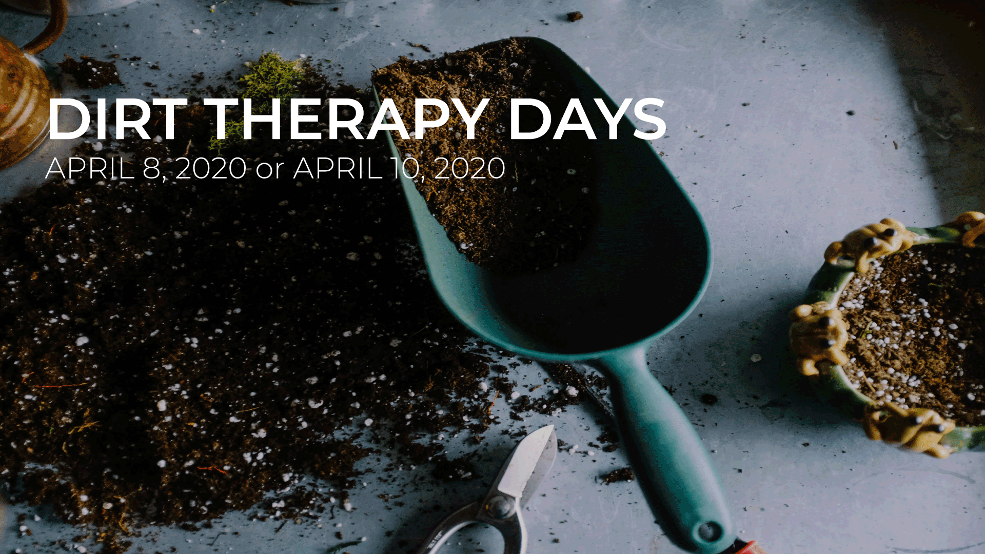 Dirt-Therapy-Days-April-8-10,2020